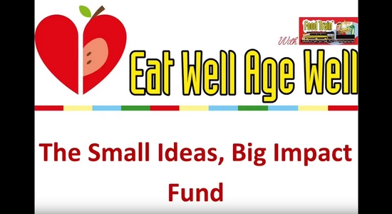 Eat Well Age Well Small Ideas, Big Impact Fund